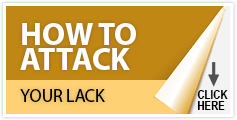 How to Attack Your Lack
