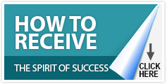 How To Receive the Spirit of Success